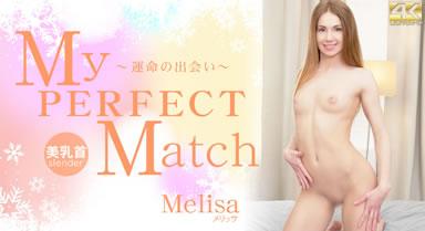 My PERFECT Match 〜運命の出会い〜 Melisa / メリッサ