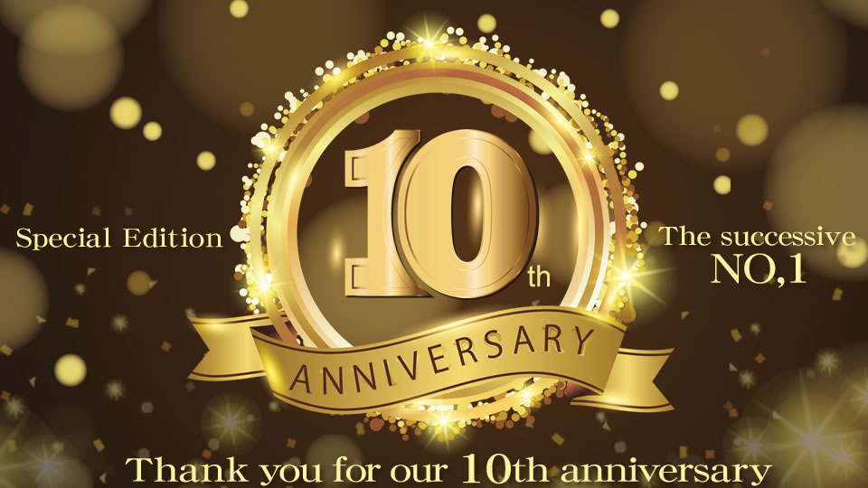 Special Edition Thank you for our 10th anniversary The successive NO,1