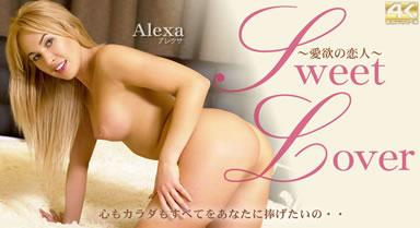 SWEET LOVER 〜愛欲の恋人〜 心もカラダもすべてをあなたに捧げたいの・・ Alexa Lo