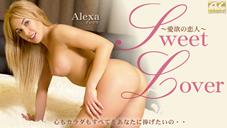 アレクサ ロー SWEET LOVER 〜愛欲の恋人〜 心もカラダもすべてをあなたに捧げたいの・・ Alexa Lo