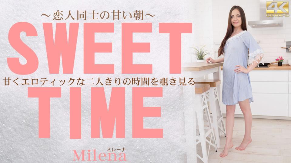 甘くエロティックな二人きりの時間を覗き見る SWEET TIME Milena