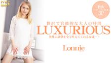 ロニー LUXURIOUS 贅沢で官能的な大人の時間 男性の欲望を全て叶えてくれる女達・・ Lonnie