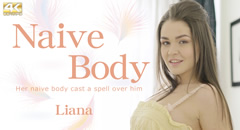 Naive Body Her naive body cast a spell over him / Liana